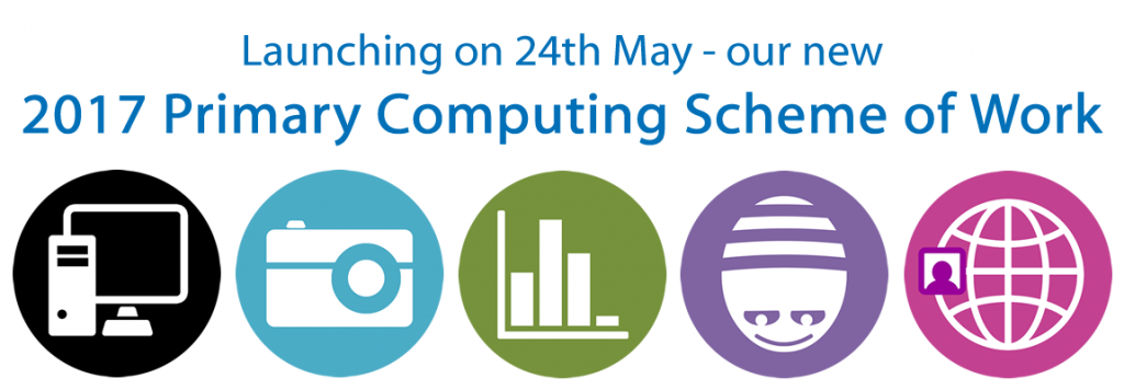 Launching on 24th May our 2017 Primary Computing Scheme of Work